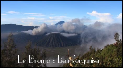 Le Bromo - Bien s'organiser - VoyageDesFruits